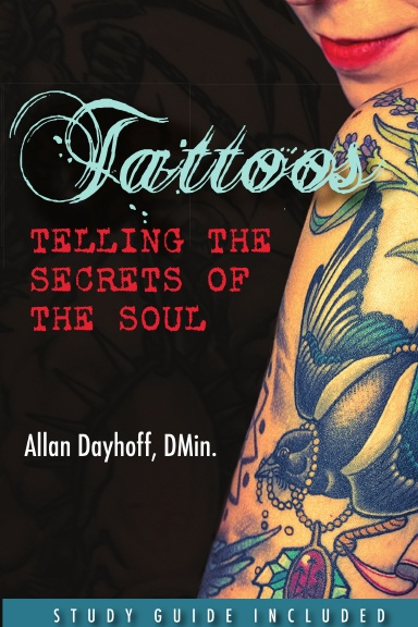 Tattoos:  Telling the Secrets of the Soul