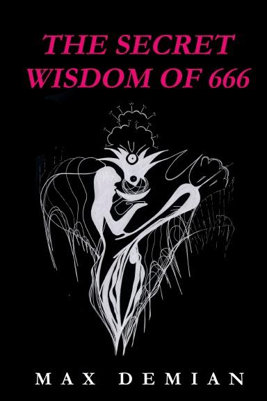 The Secret Wisdom of 666