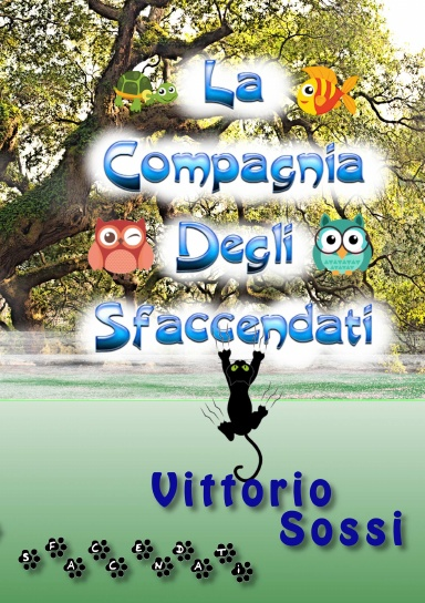 La Compagnia degli Sfaccendati di Vittorio Sossi