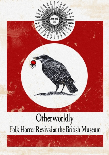 Otherworldly: Folk Horror Revival at the British Museum