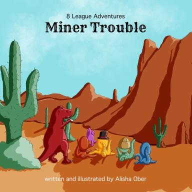 8 League Adventures: Miner Trouble!