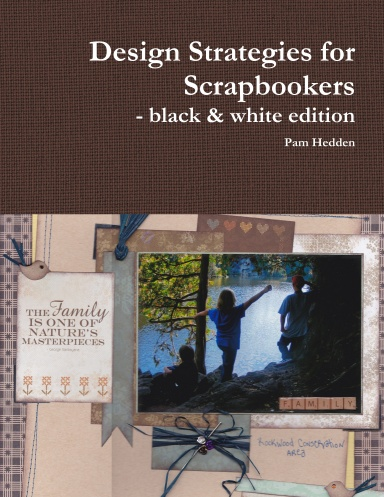 Design Strategies for Scrapbookers - black & white edition