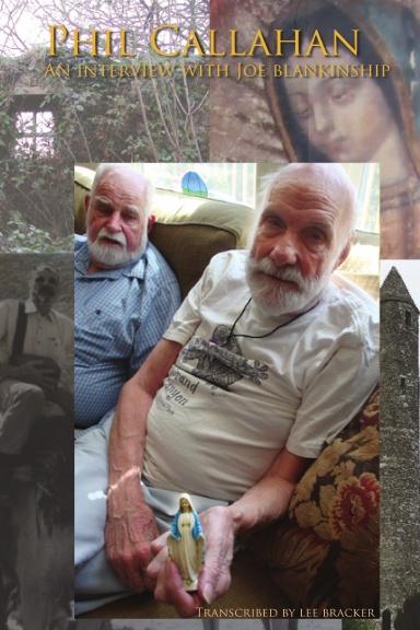 Phil Callahan-An Interview With Joe Blankinship