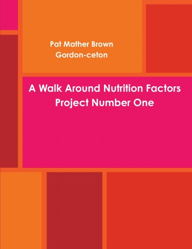 A Walk Around Nutrition Factors Project Number One