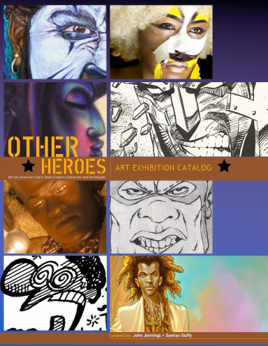 OTHER HEROES: African American Comics Creators, Characters, and Archetypes