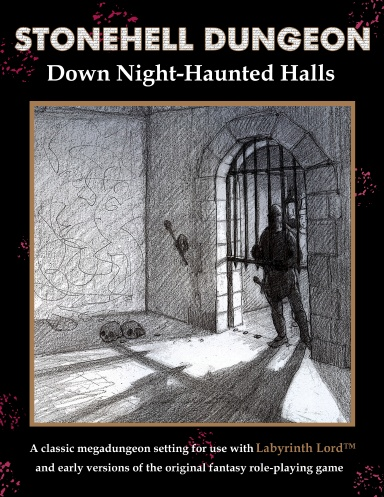 Cover of Stonehell Dungeon: Down Night-Haunted Halls