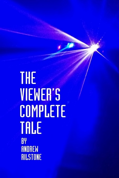 The Viewer's Complete Tale