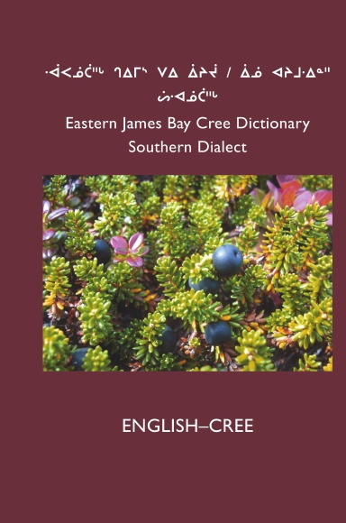 East Cree (Southern) Dictionary: ENGLISH-CREE
