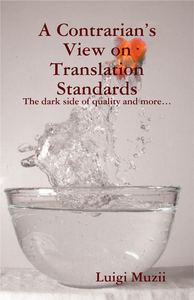 A Contrarian's View on Translation Standards