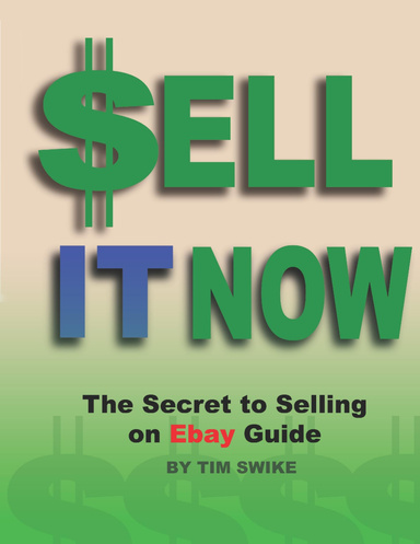 Sell It Now The Secret To Selling On Ebay Guide