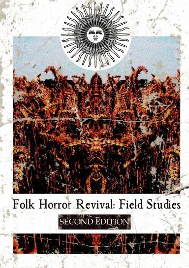 Folk Horror Revival: Field Studies - Second Edition