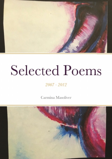 Selected Poems 2007 - 2012