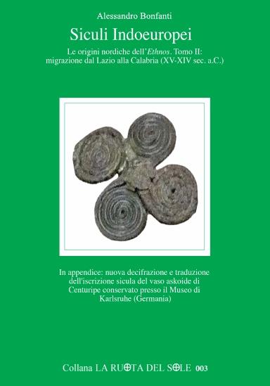 Siculi Indoeuropei - Le origini nordiche dell'Ethnos,Tomo II