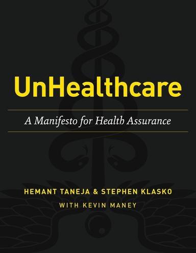 UnHealthcare: A Manifesto for Health Assurance