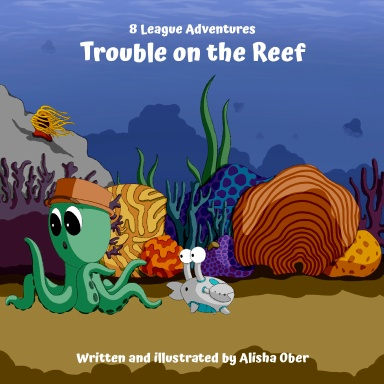 8 League Adventures: Trouble on the Reef