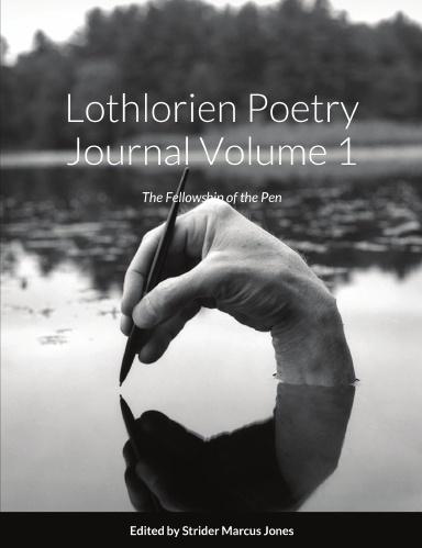 Buy Lothlorien Poetry Journal Volume 1 - The Fellowship of the Pen E-Book