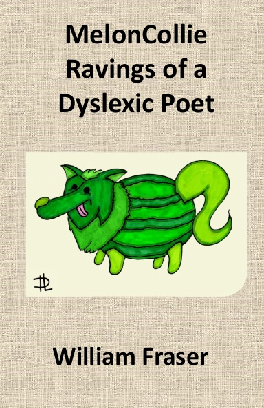 MelonCollie Ravings of a Dyslexic Poet