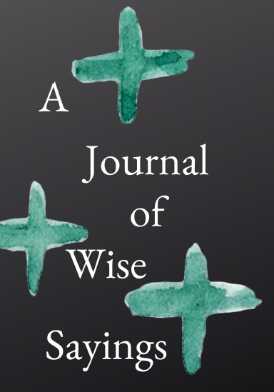 A Journal of Wise Sayings