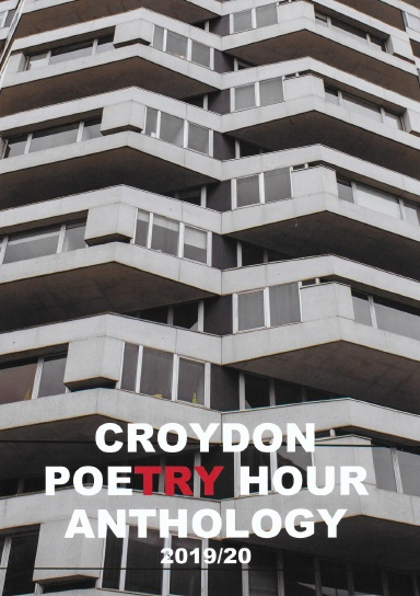 CROYDON POETRY HOUR ANTHOLOGY 2019/20
