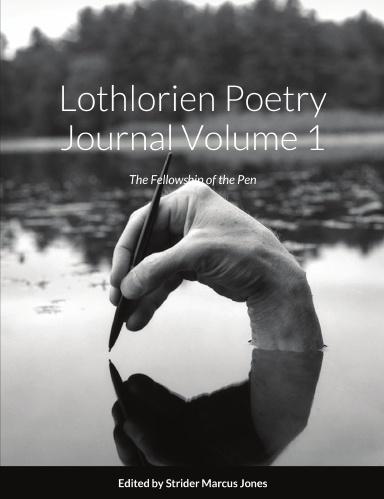 Buy Lothlorien Poetry Journal Volume 1 - The Fellowship of the Pen Paperback Book