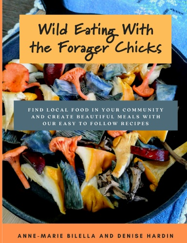 Wild Eating With The Forager Chicks